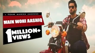 Mein Wohi Aashiq - Official Music Video by  Aagha Ali  -  HD