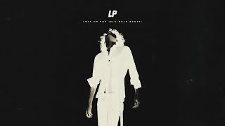 LP - Lost On You (Elk Road Remix)