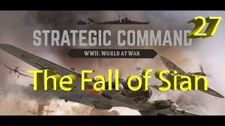 Strategic Command: WWII World at War - The Fall of Sian - Part 27