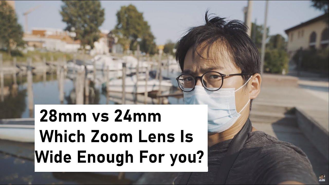 24mm Vs 28mm