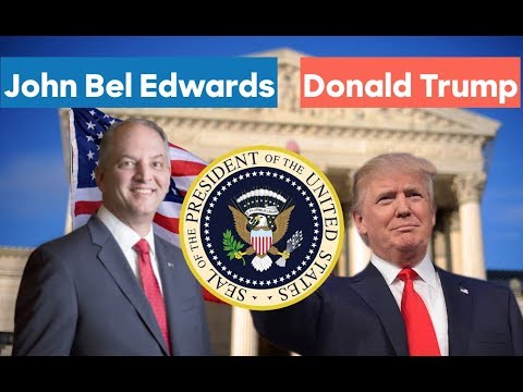 Governor John Bel Edwards vs Donald Trump | 2020 Presidential Election Prediction