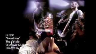 Serosia - Rainstorm (Previously Unreleased Music Video)