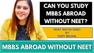 MBBS ABROAD WITHOUT NEET | REALITY BY YUKTI BELWAL