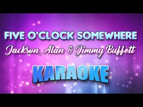 Jackson, Alan & Jimmy Buffett - Five O'clock Somewhere (Karaoke & Lyrics)