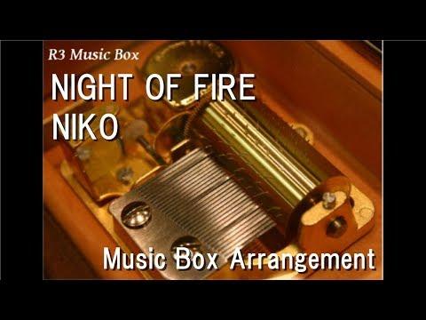 NIGHT OF FIRE/NIKO [Music Box] (Anime