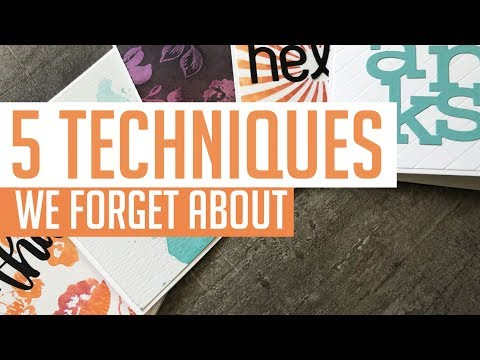 10 DIY Card Techniques we Often FORGET!