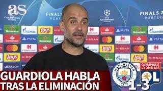 Manchester City 1- O. Lyon 3 | Guardiola habla tras la eliminación de la Champions League | AS