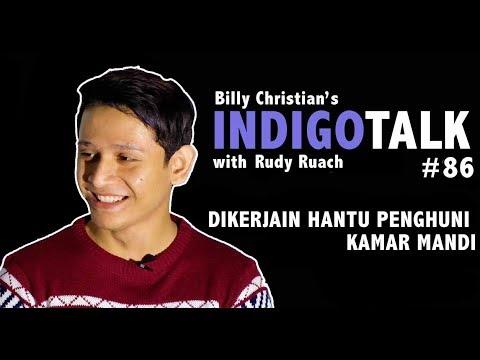 Dikerjain Hantu Penghuni Kamar Mandi - IndigoTalk #86 Billy Christian