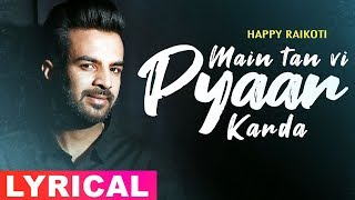 Main Tan Vi Pyar Kardan (Lyrical Video) | Happy Raikoti | Millind Gaba | Speed Records