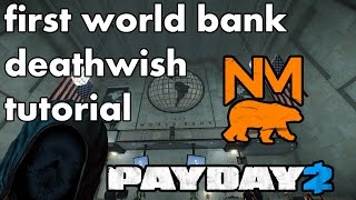 [Payday 2] Best Way To Complete The First World Bank
