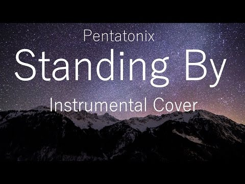 Pentatonix - Standing By (Instrumental Cover)