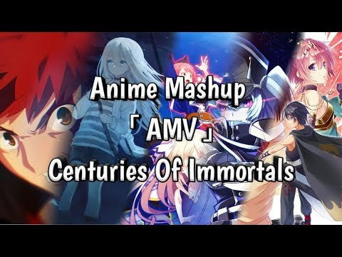 Anime Mashup「AMV」Centuries Of Immortals - Fall Out Boy Mashup