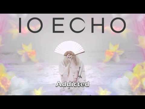 Клип IO Echo - Addicted