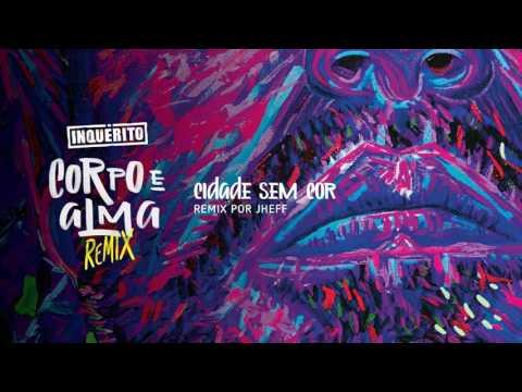INQUÉRITO - Cidade Sem Cor (Part. Rael) Remix [Áudio]