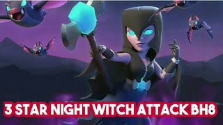 Night Witch Attack Strategy 3 Star || BH8 Builder HALL 8 Base || Clash Of Clans