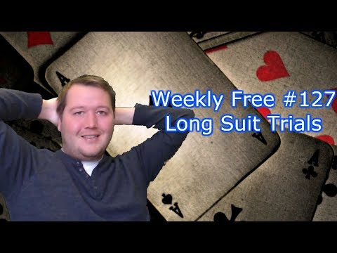 Long Suit Trials - Weekly Free #127 - Expert Bridge Commentary