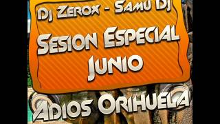 19 Sesion Especial Junio Samu Dj & Dj ZeroX 2013