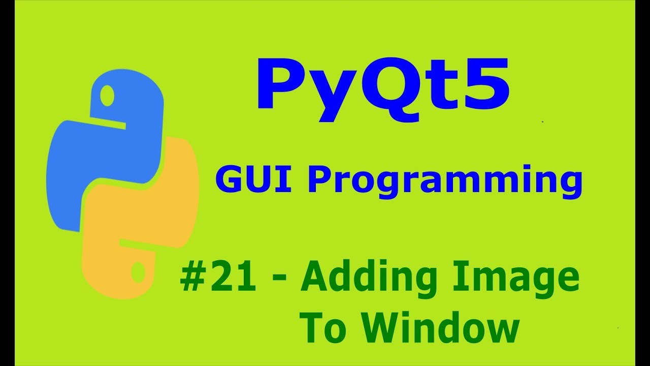 21 PyQt5 Adding Image To Window Python GUI Programming With PyQt5