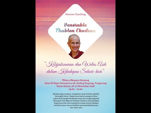Wisdom and Compassion : Venerable Thubten Chodron - Wihara Ekayana Serpong