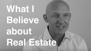 What I Believe About Real Estate - Kevin Ward
