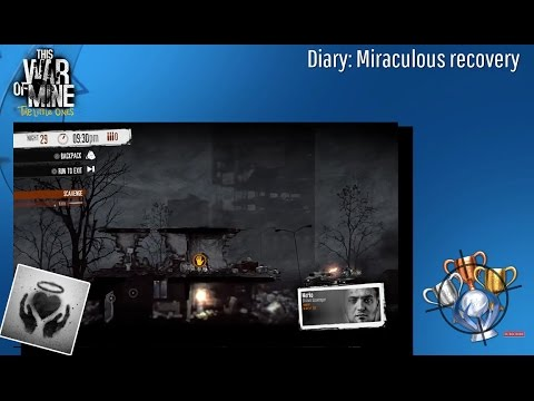 This War Of Mine: The Little Ones - Diary: Miraculous Recovery - Trophy/Achievement (CZ)
