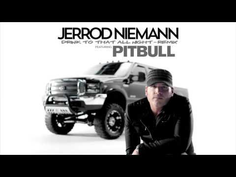 Jerrod Niemann ft PitbulL-Drink to That All Night Remix
