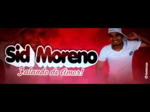 Sid Moreno - Falou sem pensar