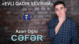 Azeri Oglu Cefer - Evli Qadin Sevirem 2019