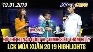 [LCK 2019] KT vs DWG Game 2 Highlights | Bất lực toàn tập trước sự bá đạo của Vladimir siêu thấm hút