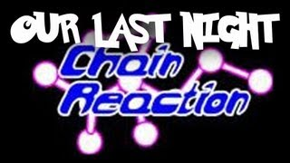 Our Last Night @ Chain Reaction HD - Intro + Fate