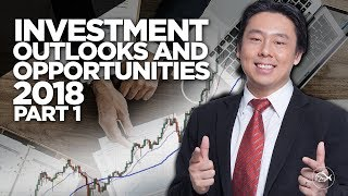 Investment Outlook and Opportunities 2018 Part 1 of 2 by Adam Khoo