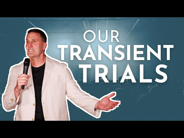 Our Transient Trials