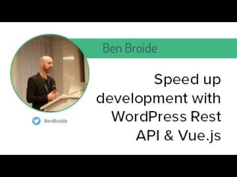 Vue NYC - Speed up development with WordPress Rest API & Vue.js - Ben Broide