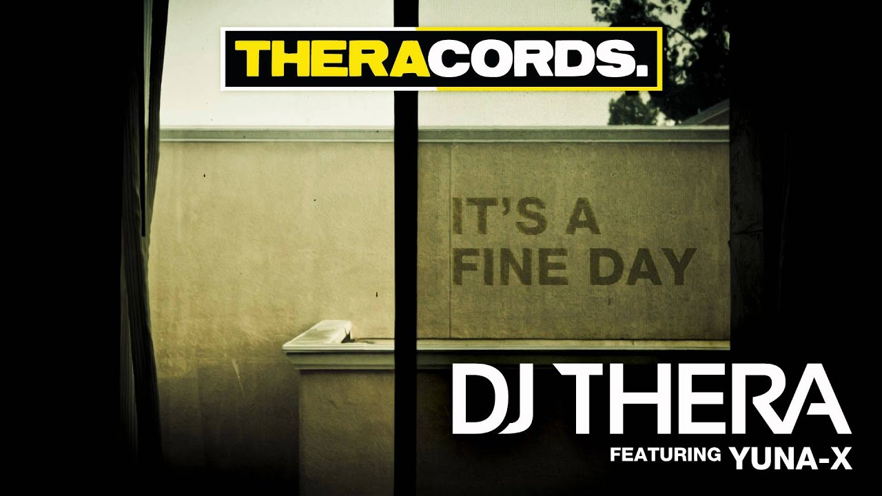 Download Dj Thera ft Yuna-X - It's A Fine Day (THER-071)