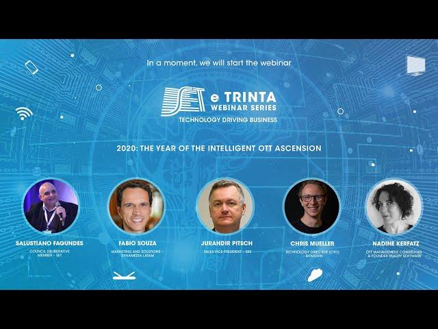 SET e Trinta Webinar Series: 2020 o ano de ascensão do OTT inteligente - Parte 1