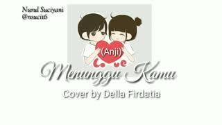 Anji MENUNGGU KAMU Cover by Della Firdatia