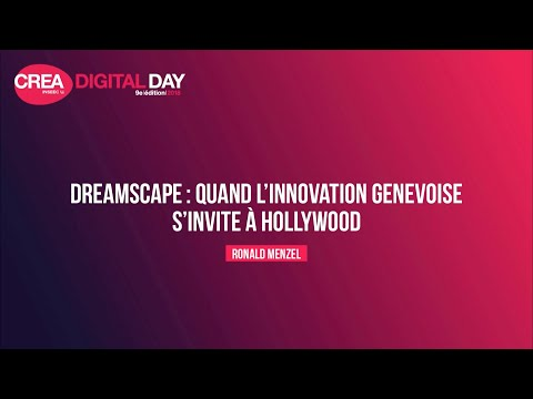 Ronald Menzel, Dreamscape : quand l'innovation genevoise s'invite à Hollywood #CDD18