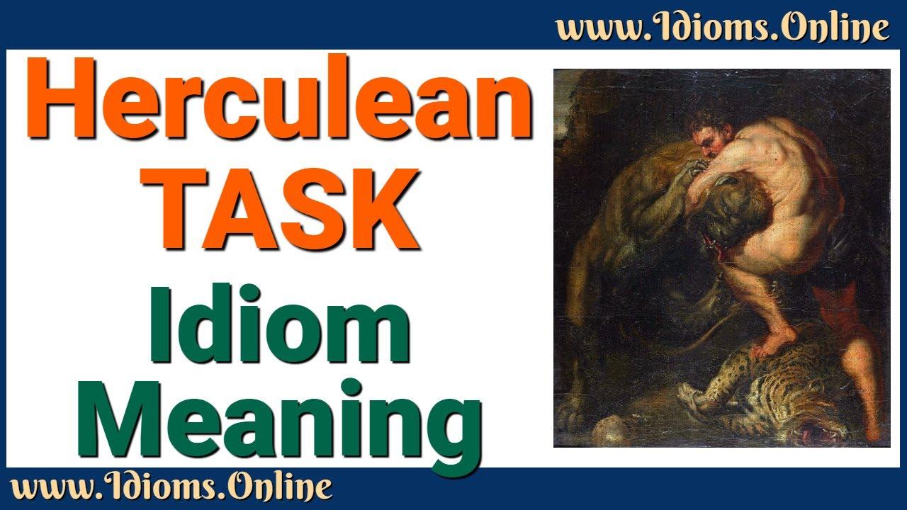 Herculean Task | Idioms Online