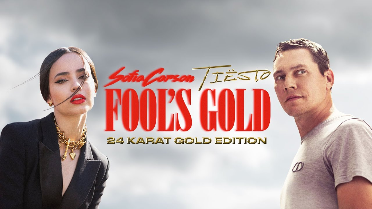 Sofia Carson & Tiësto – Fool's Gold (24 Karat Gold Edition) [Official Music Video]