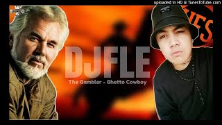 DJFLE - THE GAMBLER - GHETTO COWBOY