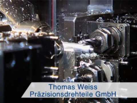 Thomas Weiss Präzisionsdrehteile GmbH.wmv