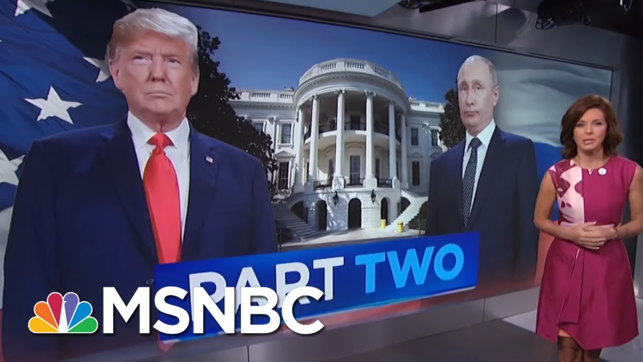 Presidents Donald Trump And President Vladimir Putin: Part Two | Velshi & Ruhle | MSNBC