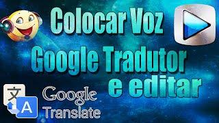 ▶️ TUTORIAL: COMO COLOCAR VOZ DE GOOGLE TRADUTOR EM SEUS VIDEOS E EDITAR PELO SONY VEGAS PRO.