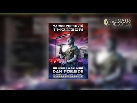 MARKO PERKOVIĆ THOMPSON - DAN POBJEDE Live