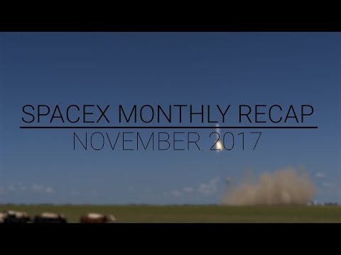 SpaceX Monthly Recap | November 2017 | Testing mishap, Moon first, and more funding!