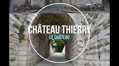 CHÂTEAU THIERRY  LE CHÂTEAU