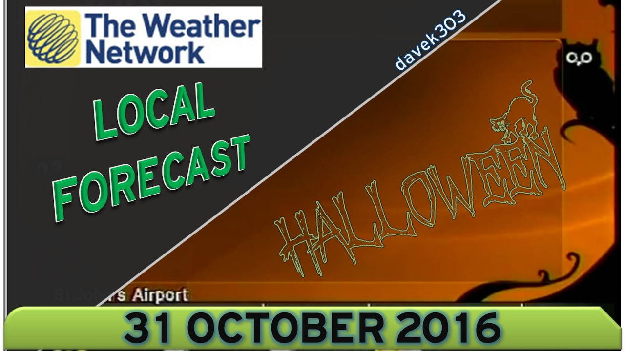 the weather network local forecast - 31 october 2016