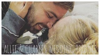 Charles & Allie Wedding Tribute - Our Wish For You