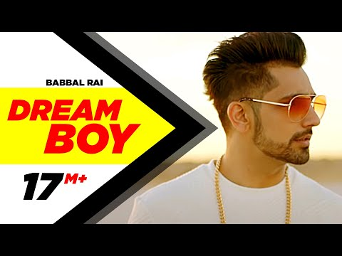 Dream Boy  Babbal Rai  Latest Punjabi  2017  Pav Dharia  Maninder Kailey