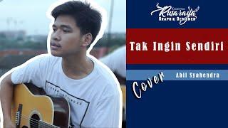 TAK INGIN SENDIRI | COVER ABIL (Aku Masih Seperti Yang dulu) video klip